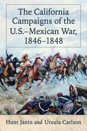 The California Campaigns of the U.S.–Mexican War, 1846–1848