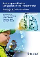 Beatmung von Kindern  Neugeborenen und Fr  hgeborenen PDF