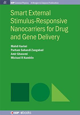 Smart External Stimulus-Responsive Nanocarriers for Drug and Gene Delivery