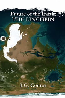 Future of the Earth  The Linchpin