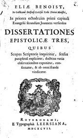 In priores octodecim primi capituli Evangelii secund. Joannem versiculus dissertationes epistolicae tres