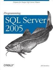 Programming SQL Server 2005: Prepare for Deeper SQL Server Waters