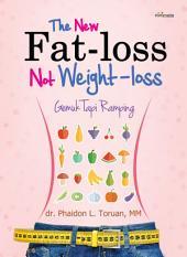 The New Fat-Loss Not Weight-Loss: Gemuk Tapi Ramping