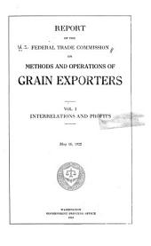 Report of the Federal trade commission on methods and operations of grain exporters: Volumes 1-2