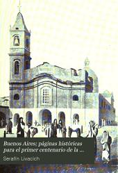 Buenos Aires: paginas historicas para el primer centenario de la independencia