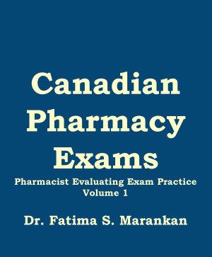 Canadian Pharmacy Exams   Pharmacist Evaluating Exam Practice  Volume 1