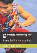 Silk Road Kung Fu Friendship Tour - Vol. 1