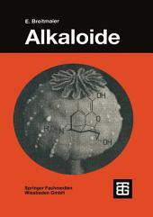 Alkaloide: Betäubungsmittel, Halluzinogene und andere Wirkstoffe, Leitstrukturen aus der Natur