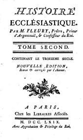 Histoire Ecclésiastique: Contenant Le Troisieme Siecle, Volume2