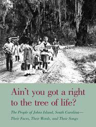 Ain T You Got A Right To The Tree Of Life  Book PDF