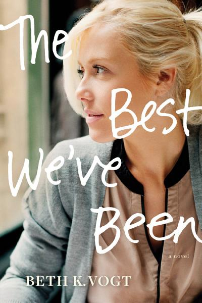 Download The Best We   ve Been Book