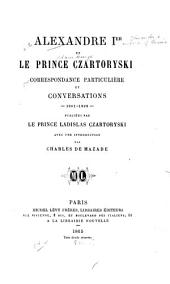 Alexandre Ier et le Prince Czartoryski, 1801-1823