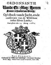 Ordonnantie vande ... Staten 's lands van Utrecht, op't stuck vande jacht, ende conservatie van de wild-bane inden selven lande. Gearresteert den 25. martij 1680: Volume 1
