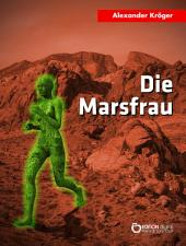 Die Marsfrau: Science-Fiction-Roman