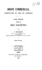 Droit commercial: commentaire du Code de Commerce. Des sociétés, Volume2