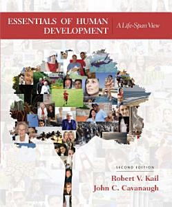 Essentials of Human Development  A Life Span View Book
