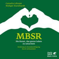 MBSR   Die Kunst  das ganze Leben zu umarmen PDF