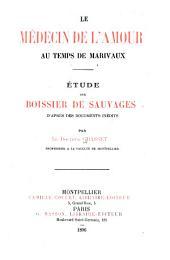 Le médecin de l'amour au temps de Marivaux: étude sur Boissier de Sauvages d'après des documents inédits