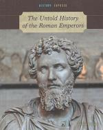 The Untold History of the Roman Emperors