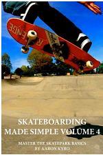 Skateboarding Made Simple Vol 4