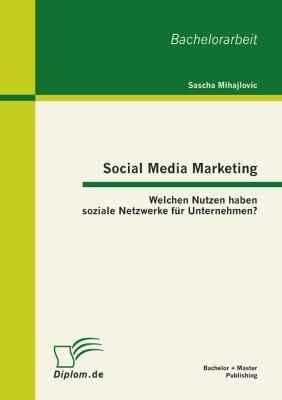 Social Media Marketing  Welchen Nutzen haben soziale Netzwerke f  r Unternehmen  PDF