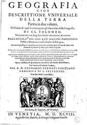 Geografia cioè descrittione vniversale della terra Partita in due volumini : nel primo ... si contengono gli otto Libri della geografia di Cl. Tolomeo, nouuamente ... rincontrati e corretti dal ... Sig. Gio. Ant. magini ...