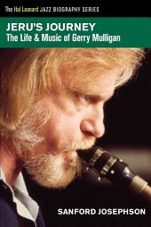Jeru's Journey: The Life & Music of Gerry Mulligan
