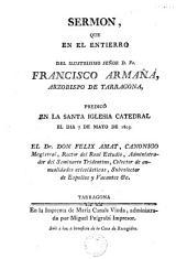 Sermón: que en el entierro del...Señor D. Fr. Francisco Armañá Arzobispo de Tarragona predicó en la santa iglesia Catedral el día 7 de mayo de 1803