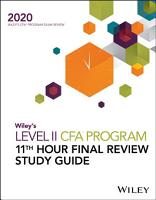 Wiley s Level II CFA Program 11th Hour Final Review Study Guide 2020 PDF
