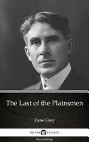 The Last of the Plainsmen by Zane Grey   Delphi Classics  Illustrated  PDF