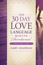 The 30-Day Love Language Minute Devotional Volume 1: Volume 1
