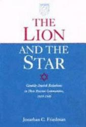 The Lion and the Star: Gentile-Jewish Relations in Three Hessian Communities, 1919-1945