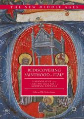 Rediscovering Sainthood in Italy: Hagiography and the Late Antique Past in Medieval Ravenna