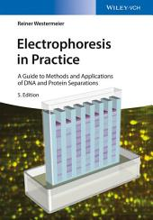 Electrophoresis in Practice: A Guide to Methods and Applications of DNA and Protein Separations, Edition 5