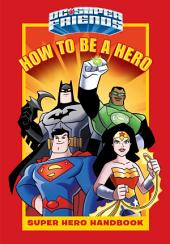How to Be a Hero (DC Super Friends)