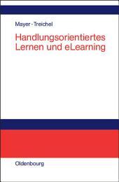 Handlungsorientiertes Lernen und eLearning: Grundlagen und Praxisbeispiele