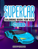Supercar Coloring Book For Kids Ages 8-12