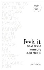Fuck It: Be at Peace with Life, Just as It Is