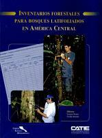 Inventarios forestales para bosques latifoliados en Am  rica Central PDF