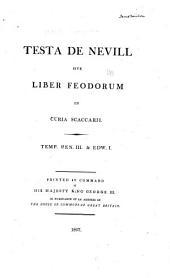 Testa de Nevill: Sive, Liber Feodorum in Curia Scaccarii, Temp. Hen. III & Edw. I.