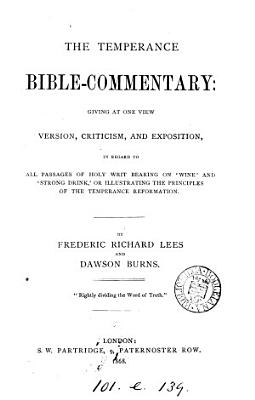 The temperance Bible commentary  by F R  Lees and D  Burns PDF