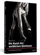 Die Kunst der weiblichen Dominanz PDF