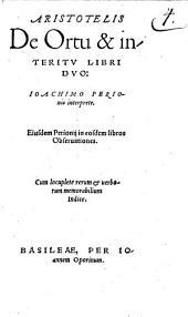 Aristotelis De Ortu & interitv Libri Dvo