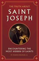 The Truth about Saint Joseph PDF