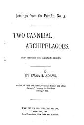 Two Cannibal Archipelagoes: New Hebrides and Solomon Groups