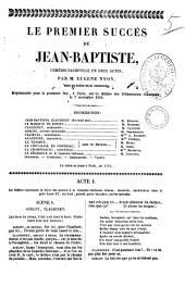 Le premier succes de Jean-Baptiste comedie-vaudeville en deux actes par M. Eugene Nyon