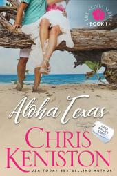Aloha Texas: Book 1, Aloha Series