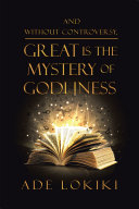 And Without Controversy, Great Is the Mystery of Godliness