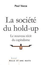 La Société du hold-up: Le nouveau récit du capitalisme