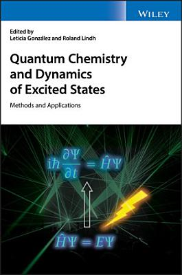 Quantum Chemistry and Dynamics of Excited States PDF